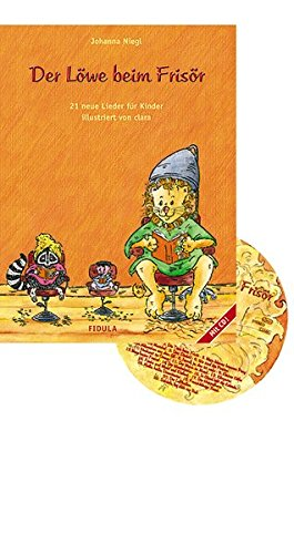 Der Löwe beim Frisör. Liederbuch und CD: Musikspiele für Kinder