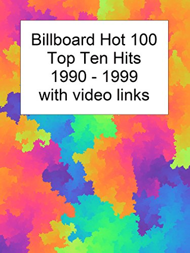 Billboard Top 10 Hits 1990-1999 with Video Links (English Edition)