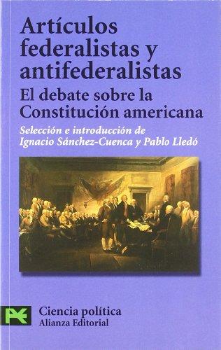 Artículos federalistas y antifederalistas: El debate sobre la Constitución americana (El Libro De Bolsillo - Ciencias Sociales)