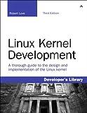 Linux Kernel Development: Linux Kernel Development _p3 (Developer's Library)