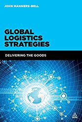 Global Logistics Strategies: Delivering the Goods