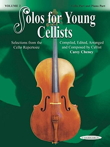 Solos for Young Cellists - Cello Part and Piano Accompaniment, Volume 2: Selections from the Cello Repertoire