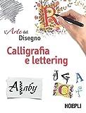 L'arte del disegno. La calligrafia