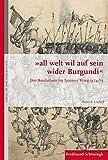 all welt wil auf sein wider Burgundi: Das Reichsheer im Neusser Krieg 1474/75 (Krieg in der Geschichte) - Patrick Leukel