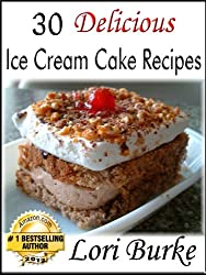 30 Delicious Ice Cream Cake Recipes (English Edition)
