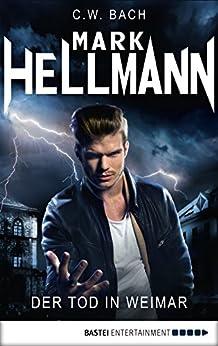 Mark Hellmann 01: Der Tod in Weimar (Der Dämonenjäger)