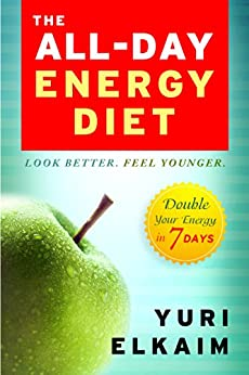 The All-Day Energy Diet: Double Your Energy in 7 Days par [Elkaim, Yuri]