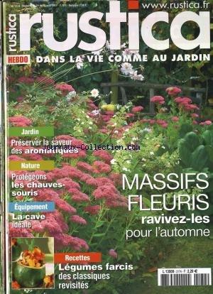 RUSTICA [No 2174] du 24/08/2011 - PRESERVER LA SAVEUR DES AROMATIQUES - PROTEGEONS LES CHAUVES SOURIS - LA CAVE IDEALE - RECETTES LEGUMES FARCIS DES CLASSIQUES REVISITES - MASSIFS FLEURIS RAVIVEZ LES POUR L AUTOMNE - par COLLECTIF