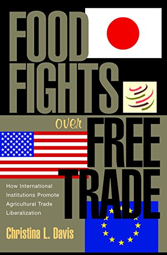 Food Fights over Free Trade: How International Institutions Promote Agricultural Trade Liberalization (English Edition) por Christina L. Davis