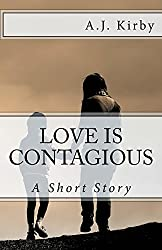 Love is Contagious: A Darkly Comic Short Story about the trials and tribulations of motherhood
