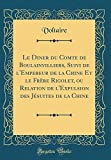 Telecharger Livres Le Diner Du Comte de Boulainvilliers Suivi de L Empereur de la Chine Et Le Frere Rigolet Ou Relation de L Expulsion Des Jesuites de la Chine Classic Reprint (PDF,EPUB,MOBI) gratuits en Francaise