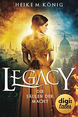 Legacy (4). Die Säulen der Macht von [König, Heike M.]