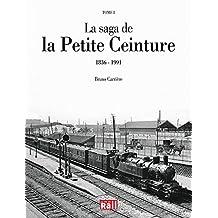 La saga de la Petite Ceinture : Tome 1, 1836-1991