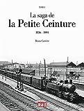 La saga de la Petite Ceinture - Tome 1, 1836-1991