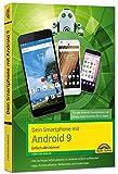 Dein Smartphone mit Android 9 - Einfach alles können - die besten Tipps und Tricks: für alle Geräte Samsung, Sony, HTC, LG u. v. m.