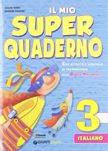 Il mio super quaderno. Italiano. Per la Scuola elementare. Con espansione online: 3