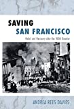 Saving San Francisco: Relief and Recovery After the 1906 Disaster