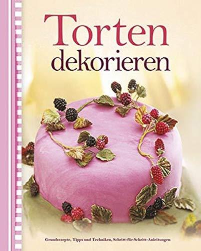 Torten dekorieren: Grundrezepte, Tipps und Techniken, Schritt-für-Schritt-Anleitungen (Stand Hochzeitstorte)