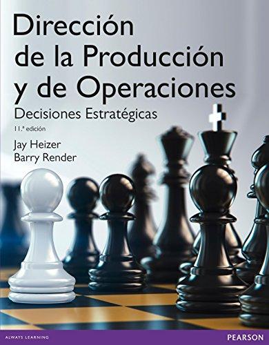 Dirección de la producción y operaciones estratégicas por Jay Heizer
