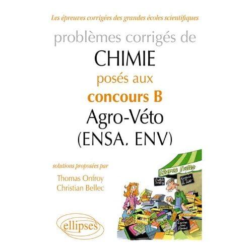 Problèmes Corrigés de Chimie Posés aux Concours B Agro-Véto (Ensa, Env) 2007-2011