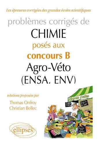 Problmes Corrigs de Chimie Poss aux Concours B Agro-Vto (Ensa, Env) 2007-2011