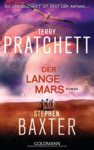 Der Lange Mars: Lange Erde 3 - Roman (Erde-roman)