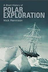 Short History of Polar Exploration, A (Pocket Essentials a Short History)