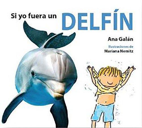 Si yo fuera un delfín por Ana Galán
