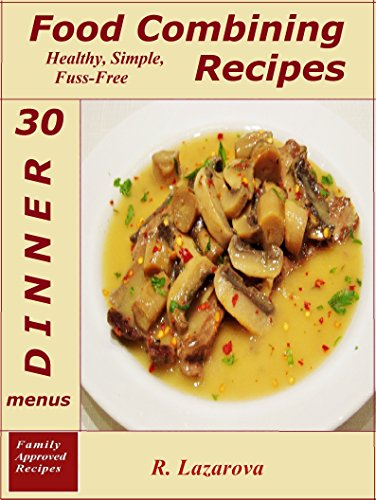 Food combining recipes 30 dinner menus healthy simple and fuss food combining recipes 30 dinner menus healthy simple and fuss free recipes forumfinder Images