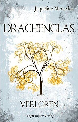 Buchseite und Rezensionen zu 'Drachenglas - Verloren' von Jaqueline Mercedes
