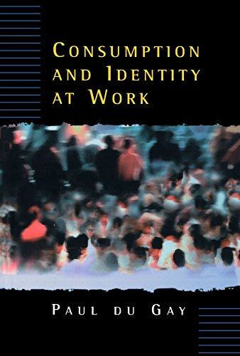 Consumption and Identity at Work por Paul du Gay