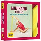 Miniband-Fitness: Das effektive Ganzkörper-Training (GU Buch plus Körper, Geist & Seele)