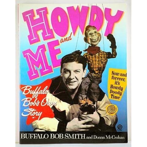 Howdy and Me: Buffalo Bob's Own Story