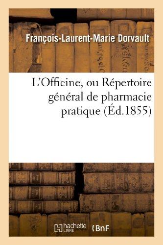L'Officine, ou Répertoire général de pharmacie pratique