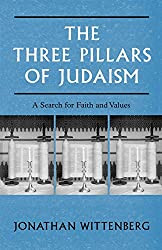 The Three Pillars of Judaism: A Search for Faith and Values