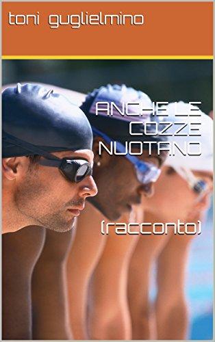 ANCHE LE COZZE NUOTANO    (racconto) (Nuotare Vol. 1) (Italian Edition)