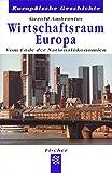 Europäische Geschichte: Wirtschaftsraum Europa: Vom Ende der Nationalökonomien