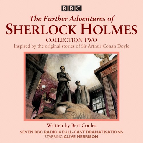 The Further Adventures of Sherlock Holmes: Collection 2: Seven BBC Radio 4 full-cast dramas (BBC Physical Audio) (Full Cast Audio)