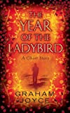 Front cover for the book The Year of the Ladybird by Graham Joyce