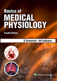 Basics of Medical Physiology, 4/e by [Venkatesh D., Sudhakar H.H.]