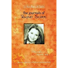 The Journals of Rachel Scott: A Journey of Faith at Columbine High (Real Diary of Faith)