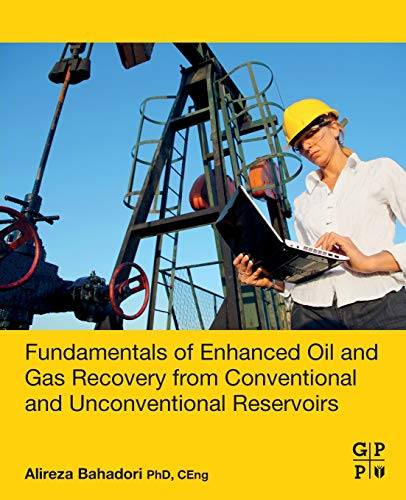 Fundamentals of Enhanced Oil and Gas Recovery from Conventional and Unconventional Reservoirs -