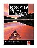 Fotografia według Langforda dla mistrzów, czyli jak osiągnąć doskonałość - Michael Langford, Efthimia Bilissi [KSIĄŻKA]