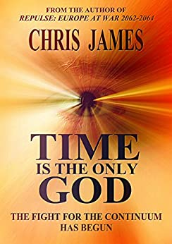 Time Is the Only God by [James, Chris]