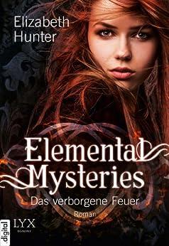 Elemental Mysteries: Das verborgene Feuer (German Edition) by [Hunter, Elizabeth]