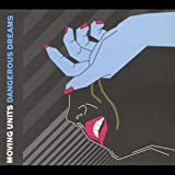 Songtexte von Moving Units - Dangerous Dreams