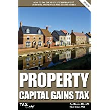 Property Capital Gains Tax: How to Pay the Absolute Minimum Cgt on Rental Properties & Second Homes