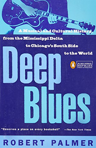 deep-blues-a-musical-and-cultural-history-of-the-mississippi-delta