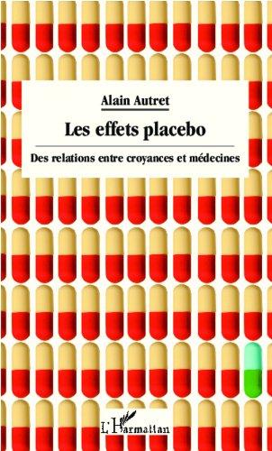 Les effets placebo: Des relations entre croyances et mdecines