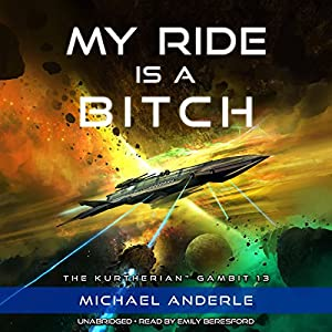 My Ride Is a Bitch: The Kurtherian Gambit, Book 13